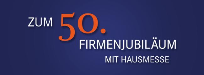 50. Firmenjubiläum mit Hausmesse